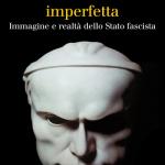 """""""La macchina imperfetta. Immagine e realtà dello Stato fascista"""" di Guido Melis"""