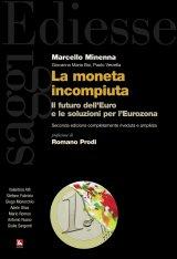 """""""La moneta incompiuta. Il futuro dell'euro e le soluzioni per l'Eurozona"""" di Marcello Minenna"""
