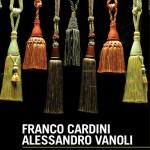 """""""La via della seta. Una storia millenaria tra Oriente e Occidente"""" di Alessandro Vanoli e Franco Cardini"""