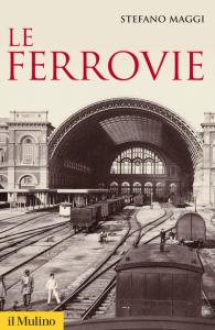 Le ferrovie, Stefano Maggi