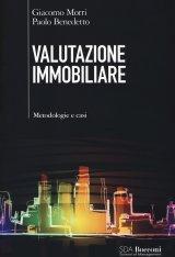 """""""Valutazione immobiliare. Metodologie e casi"""" di Giacomo Morri e Paolo Benedetto"""