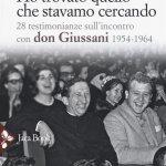 """""""Ho trovato quello che stavamo cercando. 28 testimonianze sull'incontro con don Giussani"""" di Robi Ronza"""