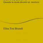 """""""L'arte del sarto nel Medioevo. Quando la moda diventa un mestiere"""" di Elisa Tosi Brandi"""