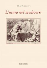 """""""L'usura nel medioevo"""" di Ettore Gucciardo"""