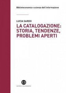 La catalogazione: storia, tendenze, problemi aperti, Lucia Sardo
