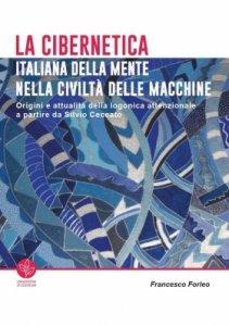 La cibernetica italiana della mente nella civiltà delle macchine, Francesco Forleo