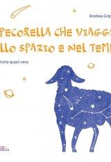 """""""La pecorella che viaggiò nello spazio e nel tempo. Una storia quasi vera"""" di Andrea Grippo"""