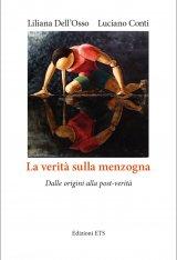 """""""La verità sulla menzogna. Dalle origini alla post-verità"""" di Liliana Dell'osso e Luciano Conti"""