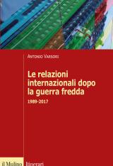 """""""Le relazioni internazionali dopo la guerra fredda"""" di Antonio Varsori"""