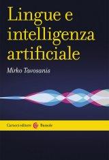 """""""Lingue e intelligenza artificiale"""" di Mirko Tavosanis"""