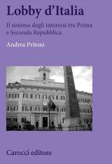 """""""Lobby d'Italia. Il sistema degli interessi tra Prima e Seconda Repubblica"""" di Andrea Pritoni"""
