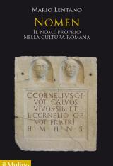 """""""Nomen. Il nome proprio nella cultura romana"""" di Mario Lentano"""
