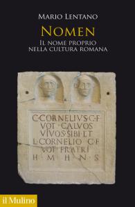 Nomen. Il nome proprio nella cultura romana, Mario Lentano
