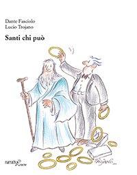 """""""Santi chi può"""" di Dante Fasciolo"""