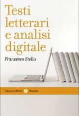 """""""Testi letterari e analisi digitale"""" di Francesco Stella"""