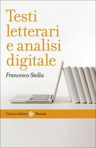 Testi letterari e analisi digitale, Francesco Stella