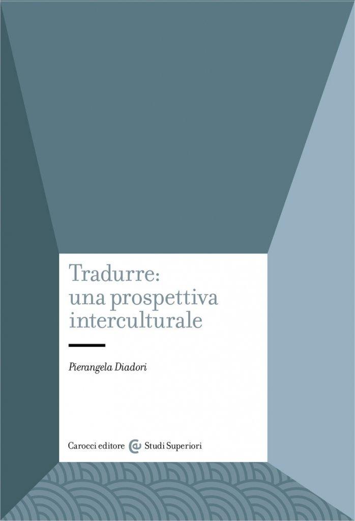 """Tradurre: una prospettiva interculturale"" di Pierangela Diadori"