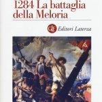 """""""1284. La battaglia della Meloria"""" di Antonio Musarra"""