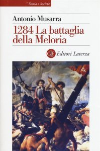 1284. La battaglia della Meloria, Antonio Musarra