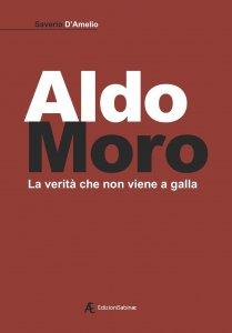 Aldo Moro, la verità che non viene a galla, Saverio D'Amelio