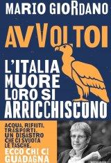 """""""Avvoltoi. L'Italia muore loro si arricchiscono. Acqua, rifiuti, trasporti. Un disastro che ci svuota le tasche"""" di Mario Giordano"""