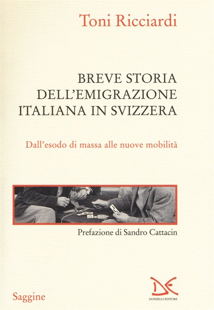 """""""Breve storia dell'emigrazione italiana in Svizzera. Dall'esodo di massa alle nuove mobilità"""" di Toni Ricciardi"""