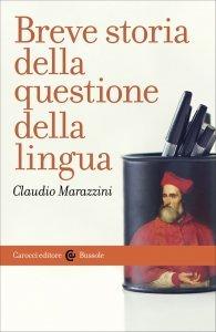 Breve storia della questione della lingua, Claudio Marazzini