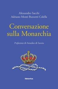 Conversazione sulla monarchia, Adriano Monti Buzzetti Colella, Alessandro Sacchi