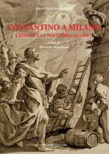 Costantino a Milano. L'editto e la sua storia, Riccardo Macchioro