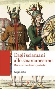 Dagli sciamani allo sciamanesimo. Discorsi, credenze, pratiche, Sergio Botta