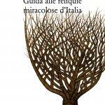 """""""Guida alle reliquie miracolose d'Italia"""" di Mauro Orletti"""