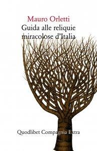 Guida alle reliquie miracolose d'Italia, Mauro Orletti