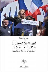 Il Front National di Marine Le Pen. Analisi del discorso neofrontista, Lorella Sini
