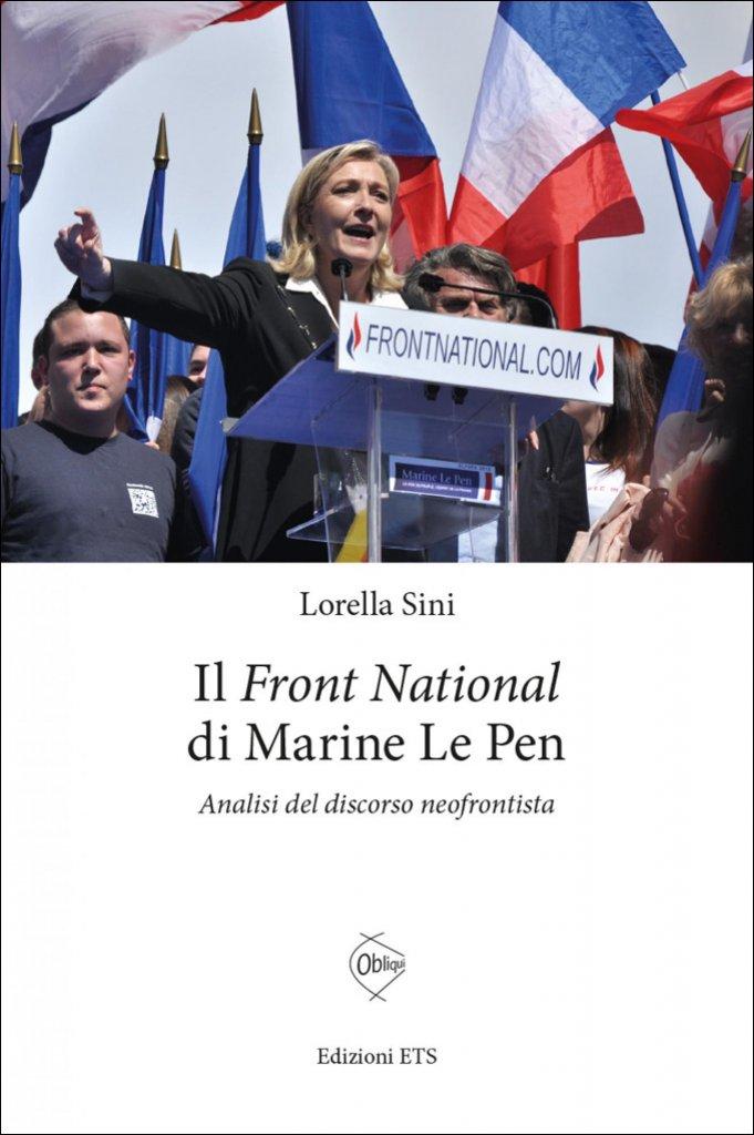 """""""Il Front National di Marine Le Pen. Analisi del discorso neofrontista"""" di Lorella Sini"""