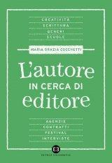 """""""L'autore in cerca di editore"""" di Maria Grazia Cocchetti"""