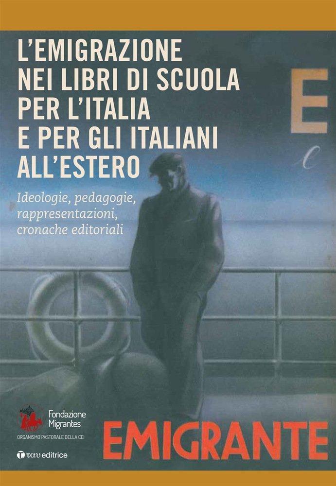 """""""L'emigrazione nei libri di scuola per l'Italia e per gli italiani all'estero"""" di Lorenzo Luatti"""