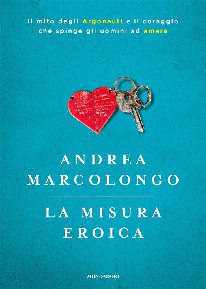 """""""La misura eroica"""" di Andrea Marcolongo: trama e recensione"""