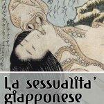 """""""La sessualità giapponese. Uno sguardo sociologico"""" di Umberto Pagano e Giovanna Procopio"""
