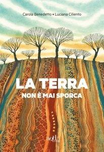 La terra non è mai sporca, Carola Benedetto, Luciana Cilento