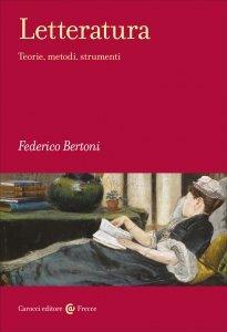 Letteratura. Teorie, metodi, strumenti, Federico Bertoni