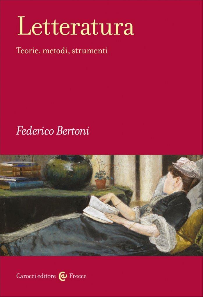 """""""Letteratura. Teorie, metodi, strumenti"""" di Federico Bertoni"""