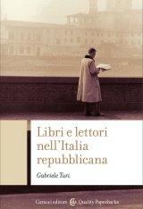 """""""Libri e lettori nell'Italia repubblicana"""" di Gabriele Turi"""