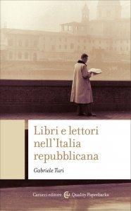 Libri e lettori nell'Italia repubblicana, Gabriele Turi