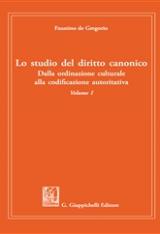 """""""Lo studio del diritto canonico. Dalla ordinazione culturale alla codificazione autoritativa"""" di Faustino de Gregorio"""