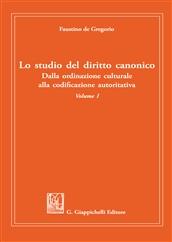 Lo studio del diritto canonico. Dalla ordinazione culturale alla codificazione autoritativa, Faustino de Gregorio