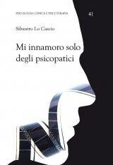 """""""Mi innamoro solo degli psicopatici"""" di Silvestro Lo Cascio"""