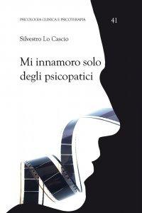 Mi innamoro solo degli psicopatici, Silvestro Lo Cascio