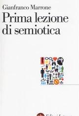 """""""Prima lezione di semiotica"""" di Gianfranco Marrone"""