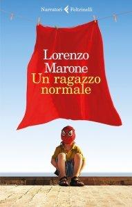 Un ragazzo normale, Lorenzo Marone, trama, recensione