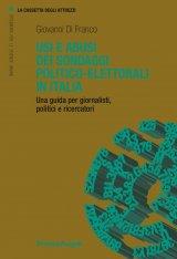 """""""Usi e abusi dei sondaggi politico-elettorali in Italia. Una guida per giornalisti, politici e ricercatori"""" di Giovanni Di Franco"""